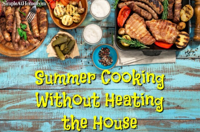 Summer Cooking Without Heating the House
