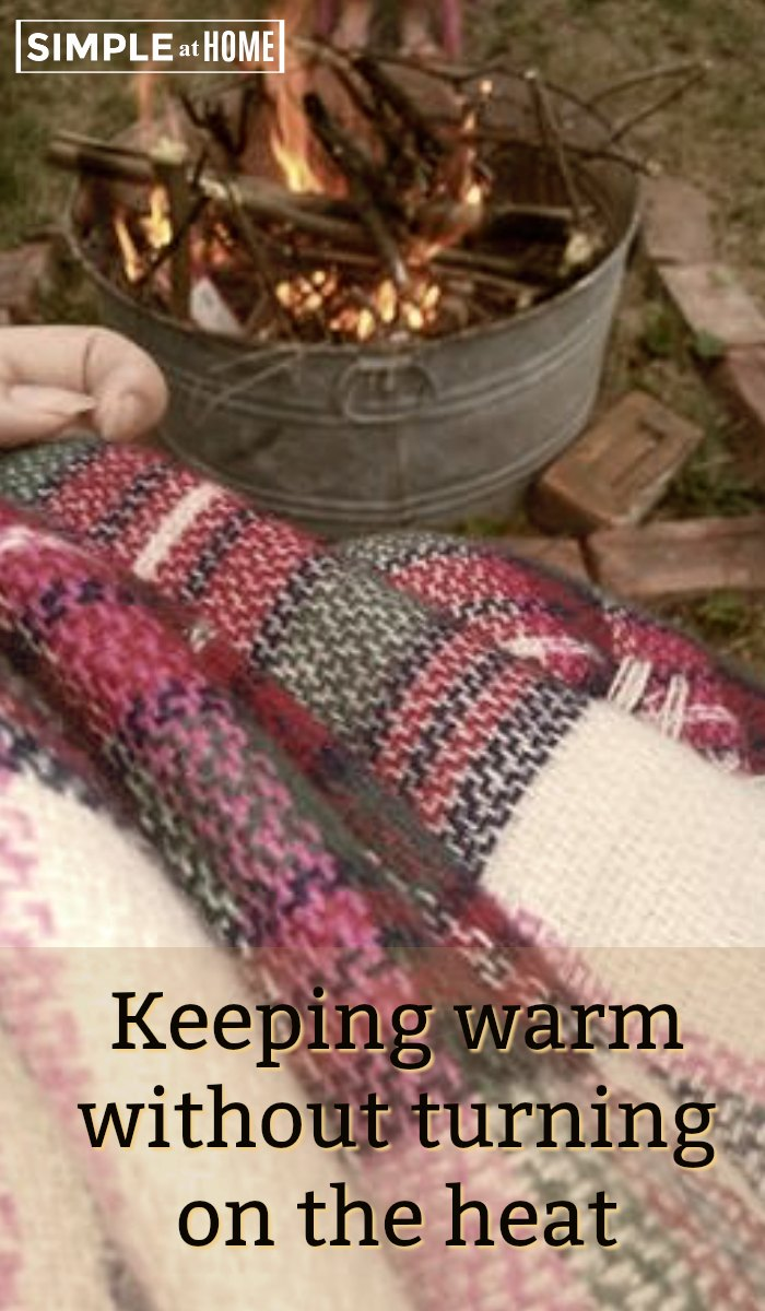 Enjoy the fall without runnign up the heating bill with these simple tips to keep warm without turning on the heat.