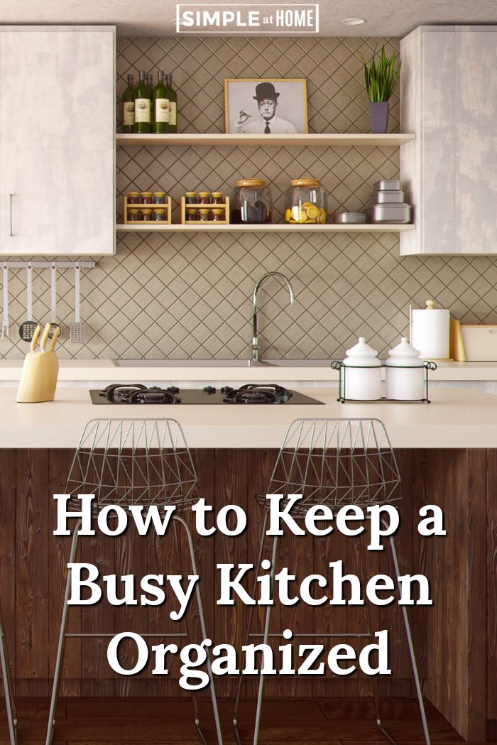 How to Keep a Busy Kitchen Organized