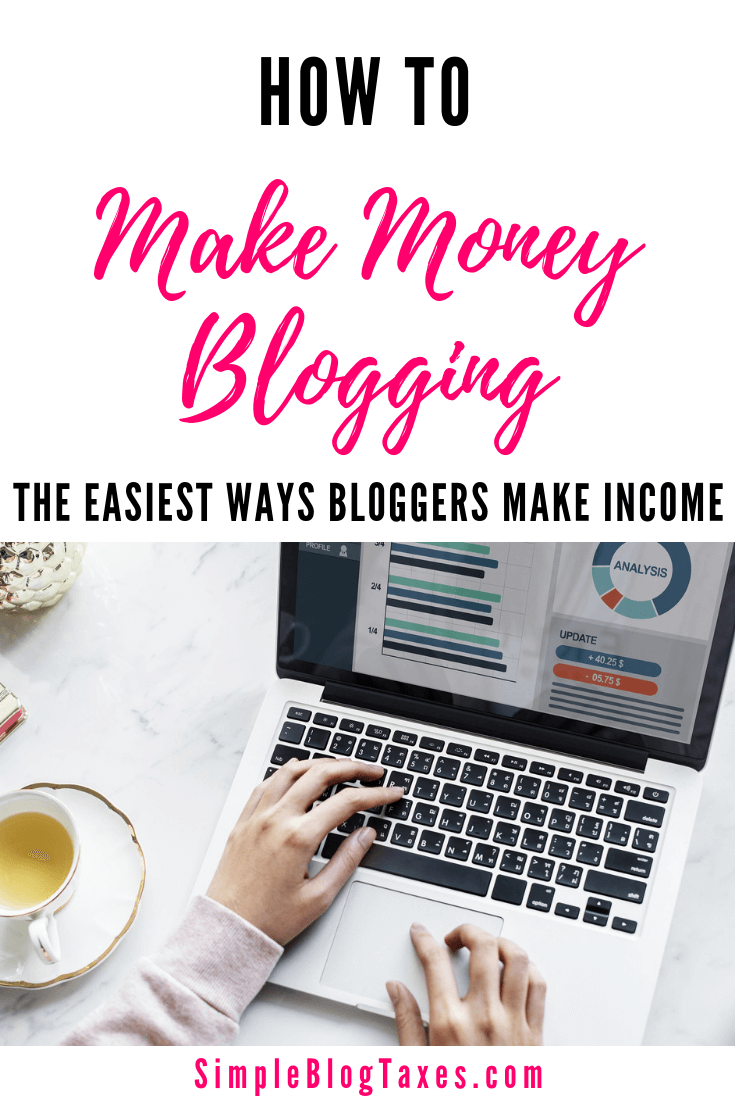 Have you wondered how you can generate blog income? There are some easy ways that can fit into your style and goals. Here are the 4 biggest ways to make money blogging. #BlogIncome #MakeMoneyBlogging #BlogIncomeTips #BlogIncomeReports #BlogMoney SimpleBlogTaxes.com