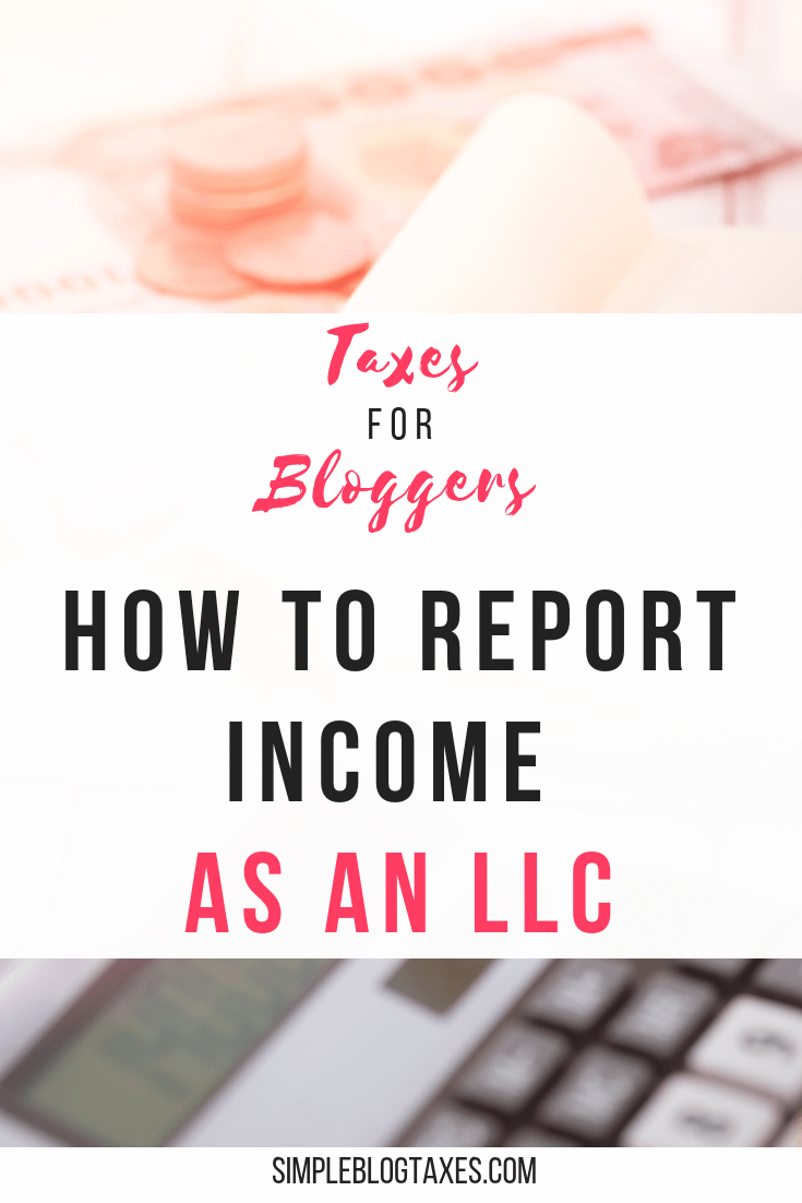 Should your blog be an LLC? And how do you file taxes as an LLC? Learn the types of Limited Liability Corporations and how they all file taxes. #LLC #LLCTaxes #BlogBusiness #BlogTips #BlogTaxes #BlogIncome #TaxForms SimpleBlogTaxes.com