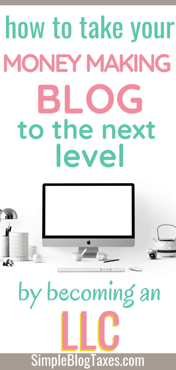 Want to take your money making blog to the next level? You could become an LLC! A Limited Liability Company offers up some advantages and protection. Find out if your small business needs to be this business entity! #LLCTips #BloggingTips #MakeMoneyBlogging #LegalTips #BlogLegal #SmallBusinessTips SimpleBlogTaxes.com