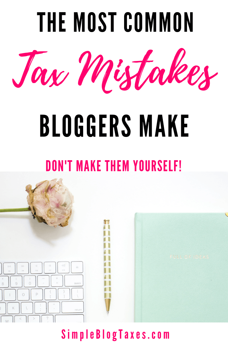 The 5 most common tax mistakes bloggers make. Learn what the biggest tax misconceptions about blogging are and how to avoid them. #SmallBusinessTips #BloggingTips #MakeMoneyBlogging #BlogBusiness #BlogTaxes #TaxTips SimpleBlogTaxes.com
