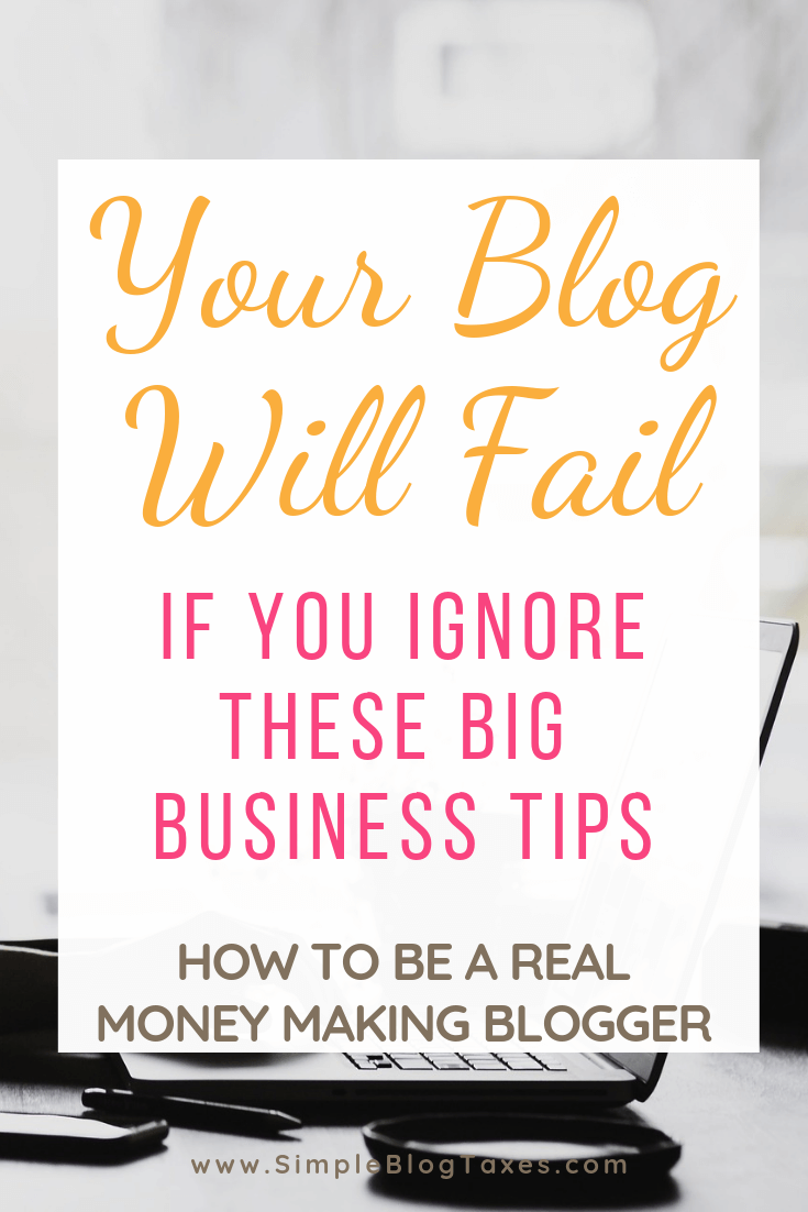 picture of laptop with text overlay: Your blog will fail if you ignore these big business tips. How to be a real money making blogger
