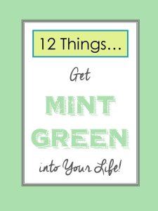 HometoCottage.com 12 things... get mint green into your life title