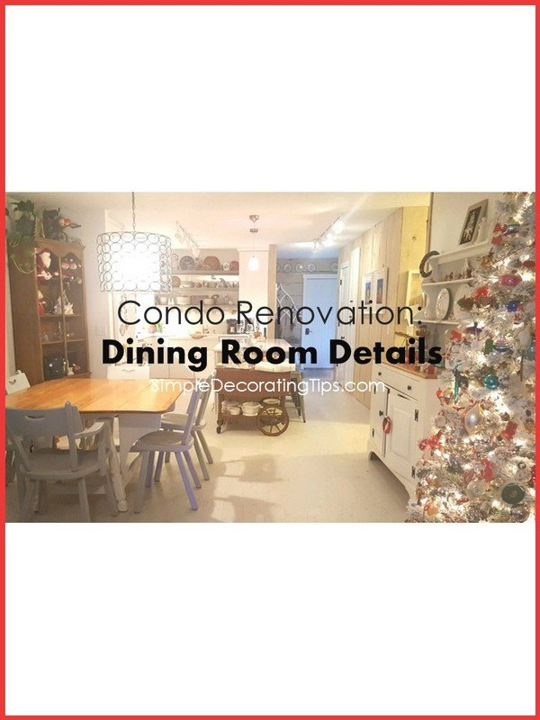SimpleDecoratingTips.com Condo Renovation Dining Room Details