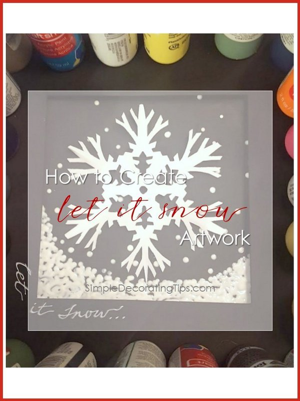 Let it Snow - SIMPLE DECORATING TIPS