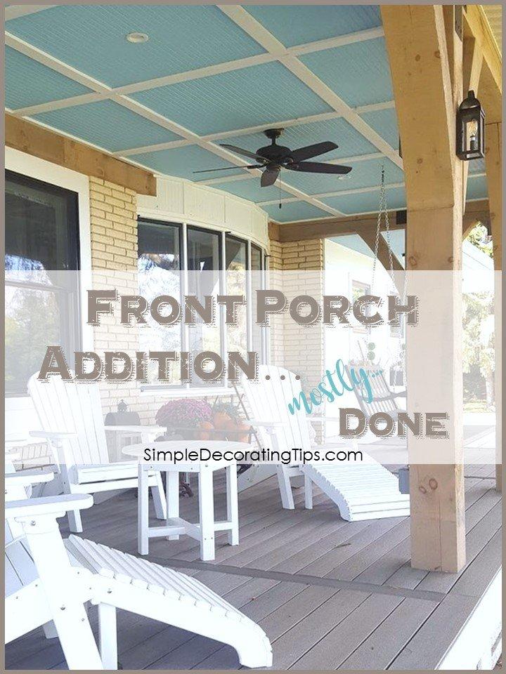 front porch addition mostly done SimpleDecoratingTips.com