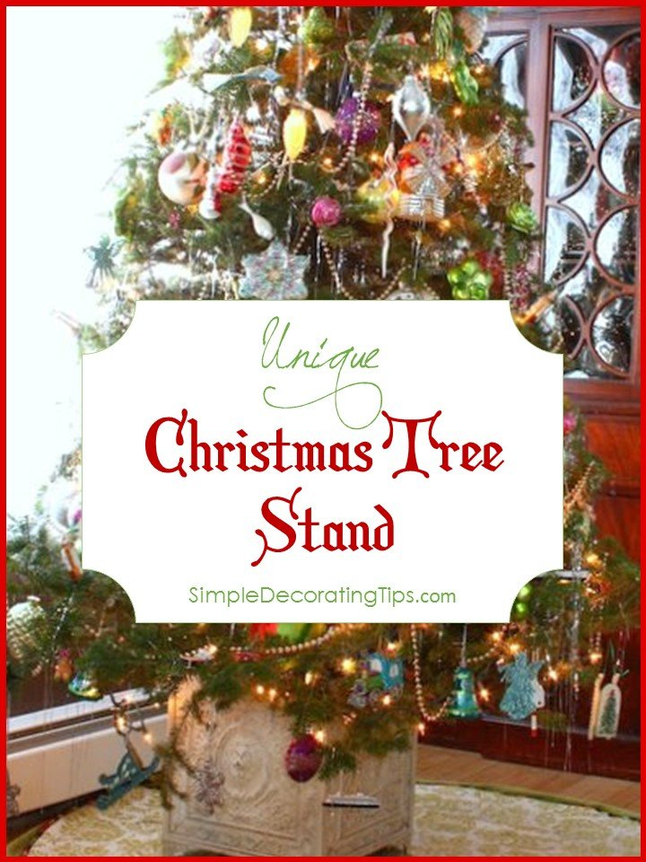 SimpleDecoratingTips.com Unique Christmas Tree Stand
