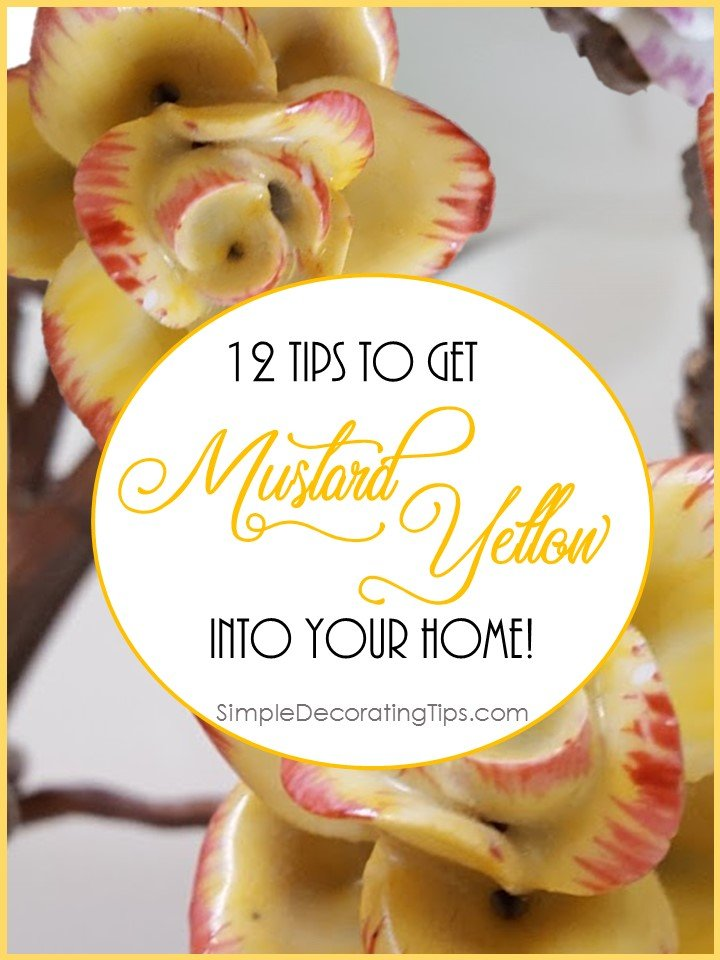 12 Tips to Get Mustard Yellow into Your Home SimpleDecoratingTips.com