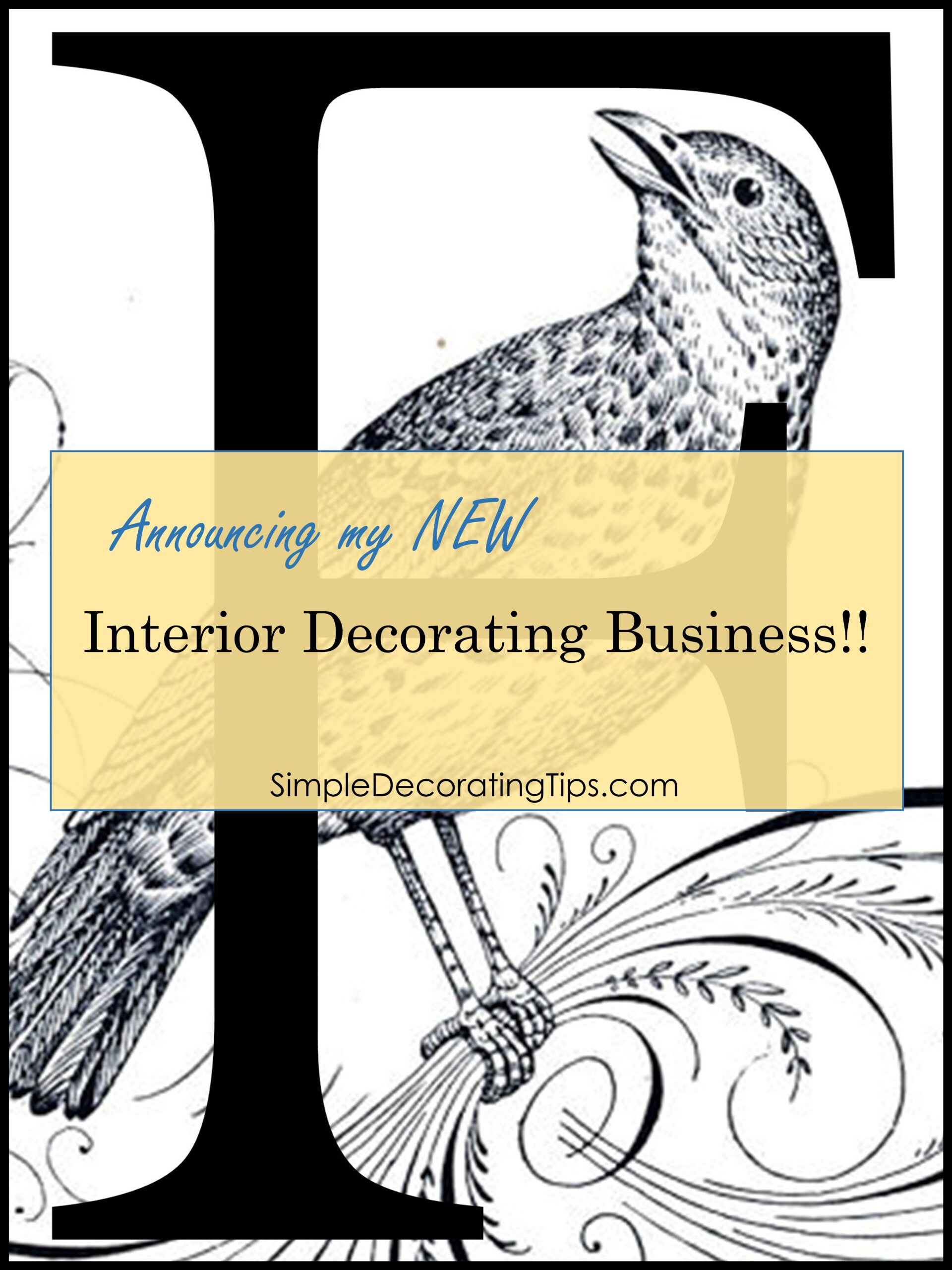 Announcing My New Interior Decorating Business! - SIMPLE DECORATING TIPS