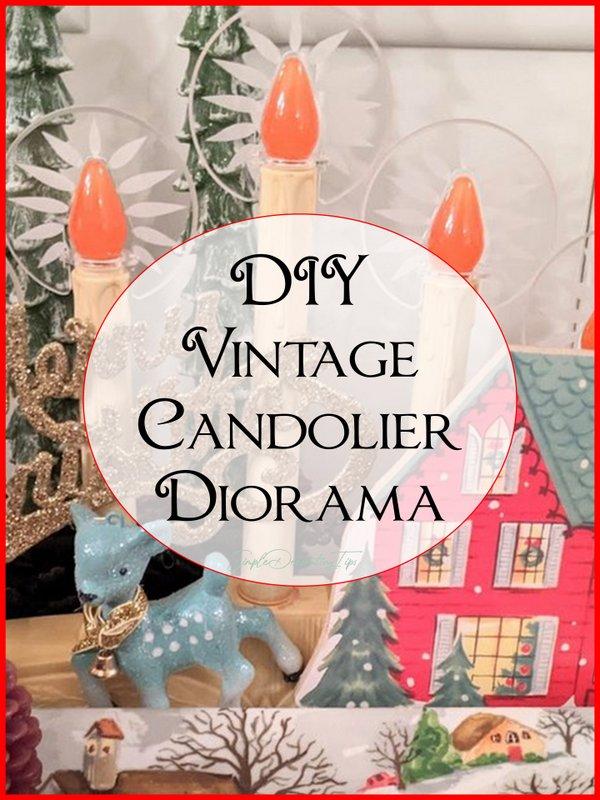 DIY Vintage Candolier Diorama - SIMPLE DECORATING TIPS