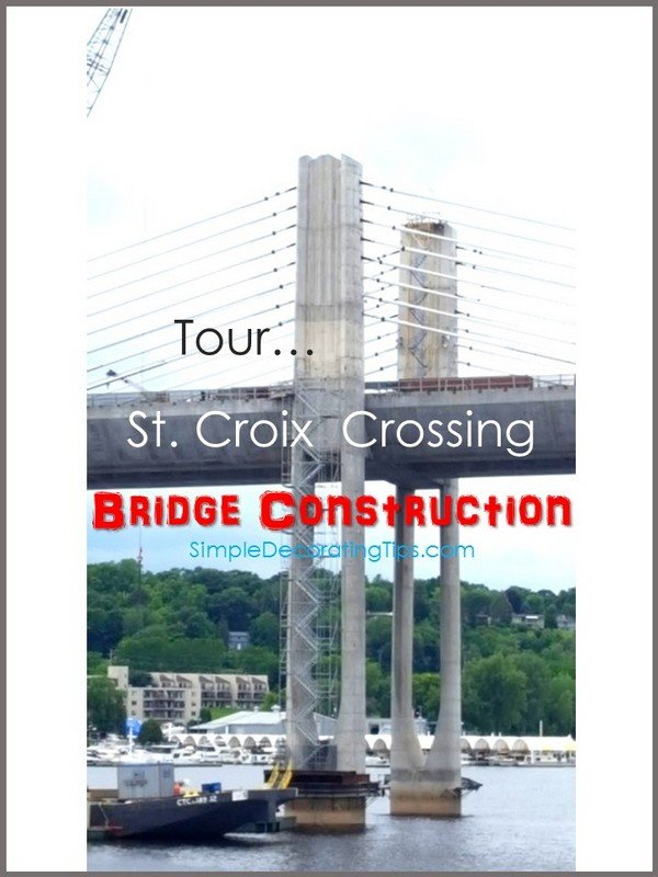 SimpleDecoratingTips.com St. Croix Crossing Bridge Construction Tour