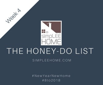 Sell Your Home! #8to2018 Week 4: The Honey-Do List