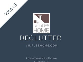 Sell Your Home! #8to2018 Week 8: Declutter