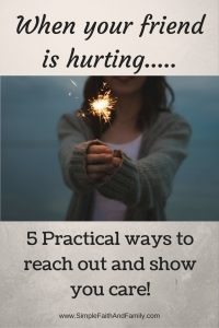 When your friend is hurting..... 5 Practical ways to reach out