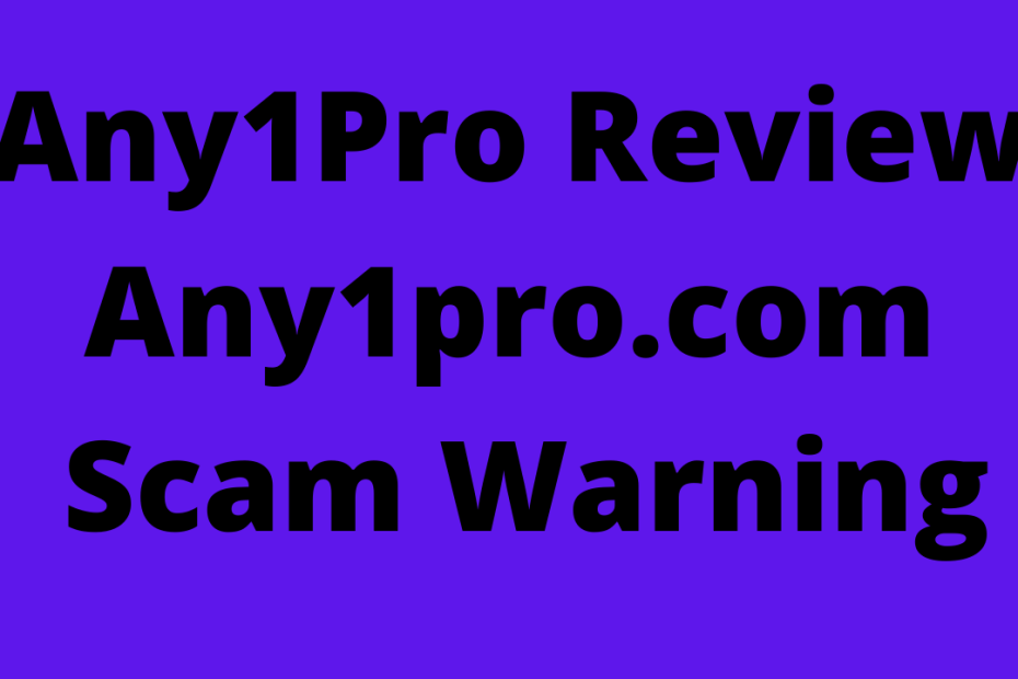 Any1Pro Review - Any1pro.com Scam Warning