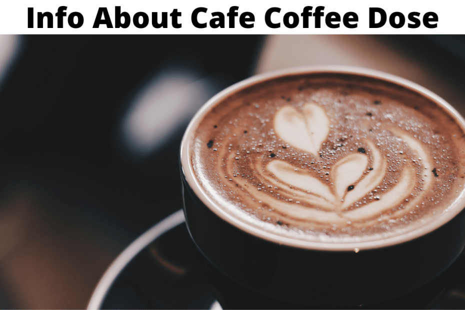 Info About Cafe Coffee Dose