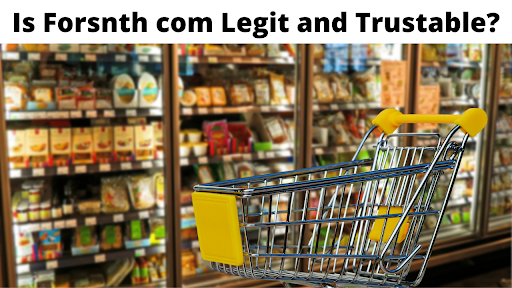 Is Forsnth com Legit and Trustable?
