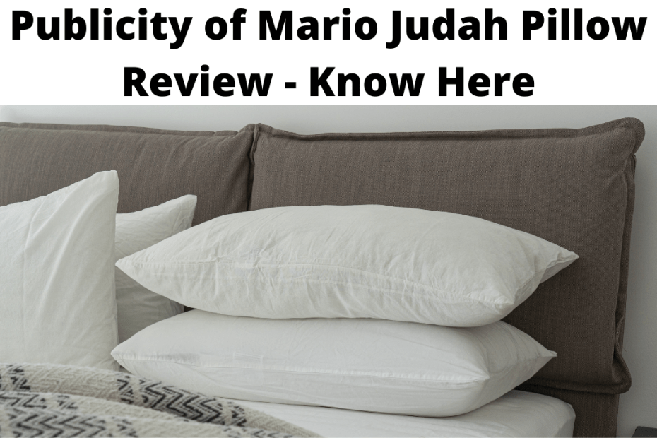 Publicity of Mario Judah Pillow Review - Know Here