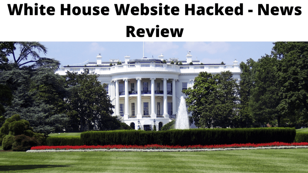 White House Website Hacked - News Review