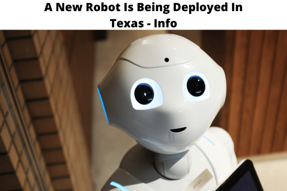 A New Robot Is Being Deployed In Texas