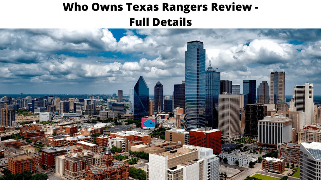 Who Owns Texas Rangers Review