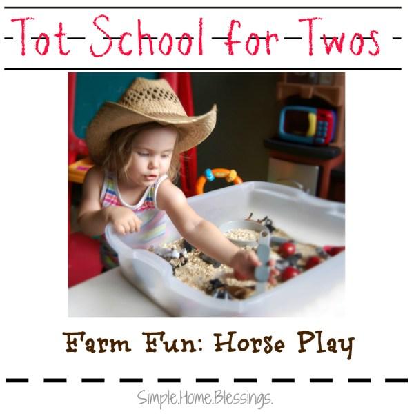 Tot School for Twos Farm Fun - Horse Play