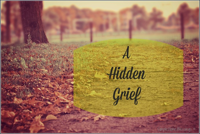 A hidden grief
