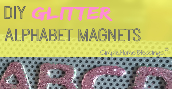 DIY Glitter Alphabet magnets, so simple and fun!