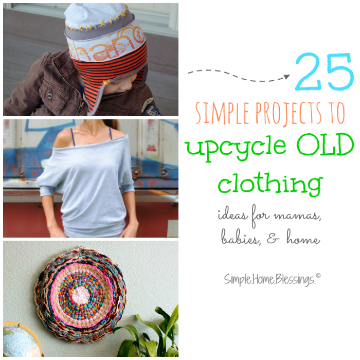 simple upcycle clothing ideas for mamas, babies, and home