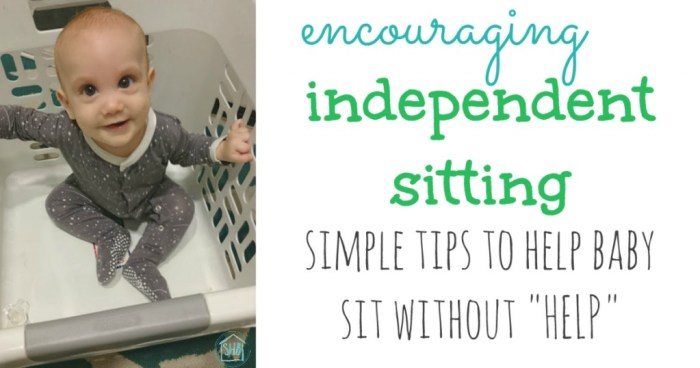 encouraging independent sitting - help baby learn to sit independent of you without using a Bumbo seat