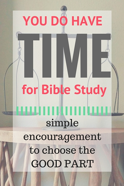 You DO have time for Bible study - encouraging words to help you understand the priority of Bible study