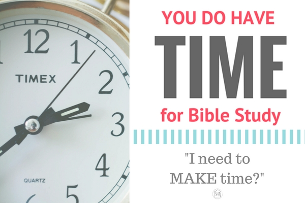 "evaluating the statement, -I need to MAKE time for Bible study.""-"