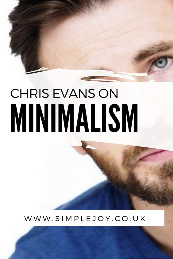 Chris Evans on Minimalism