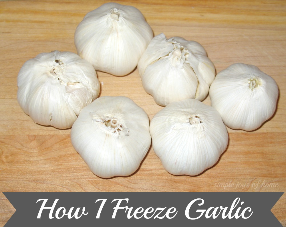 Simple Joys Of Home: How I Freeze Garlic