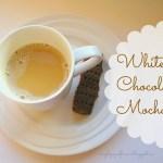 31 Days of Autumn {Day 21} White Chocolate Mocha Recipe