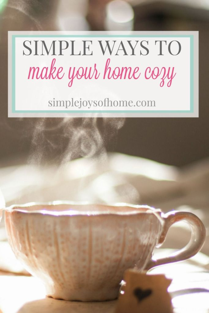 Here are nine simple ways to make your home cozy.