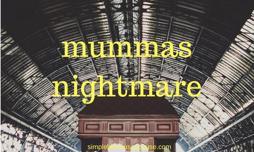 Mummas Nightmare