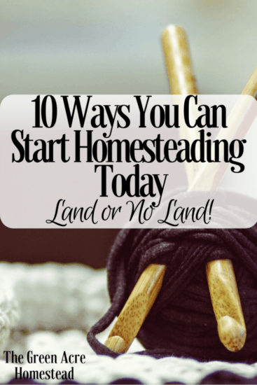 Homestead Blog Hop Feature - 10-Ways-You-Can-Start-Homesteading-Today