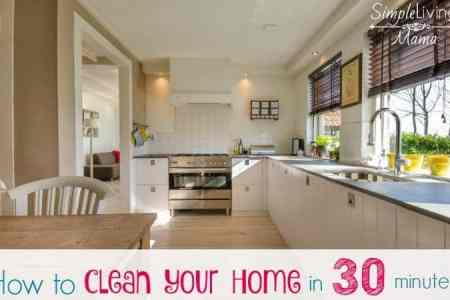 Clean Your Home in 30 Minutes with the 30 Minute Tidy   Simple     Head back to your kitchen and quickly tackle the dishes  You don t want any  dirty dishes out on your counters