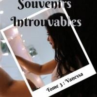 Souvenirs introuvables Tome 3 : Vanessa - Laura Wilhelm