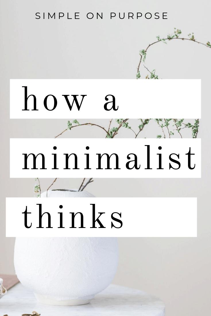 how a minimalist thinks