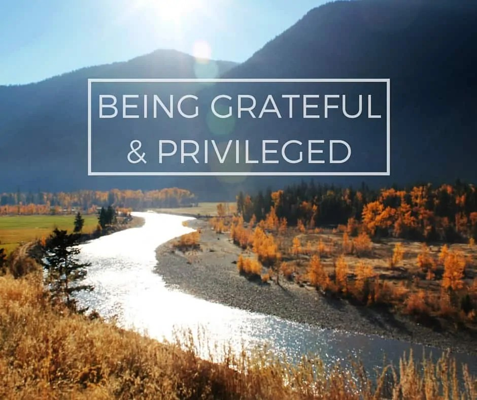 Being Grateful & Privileged {Happy Thanksgiving!}