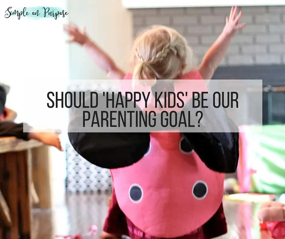 Should 'Happy Kids' Be Our Parenting Goal? #wholemama
