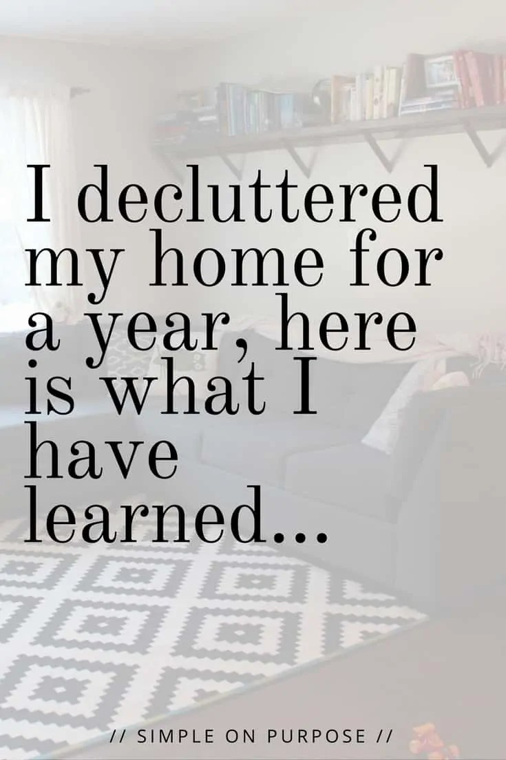 I decluttered my home for a year, here is what I learned