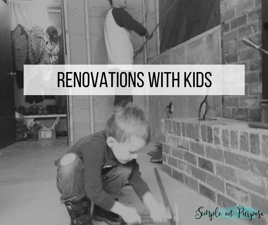 Renovations with Kids