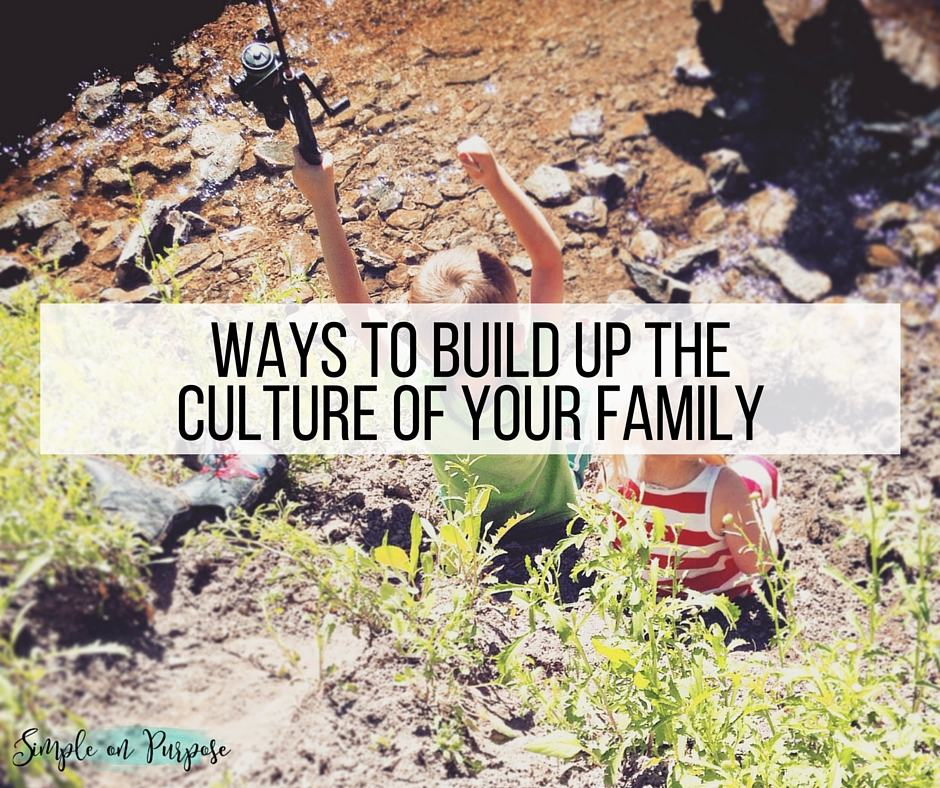 Ways to Build Up the Culture Of Your Family