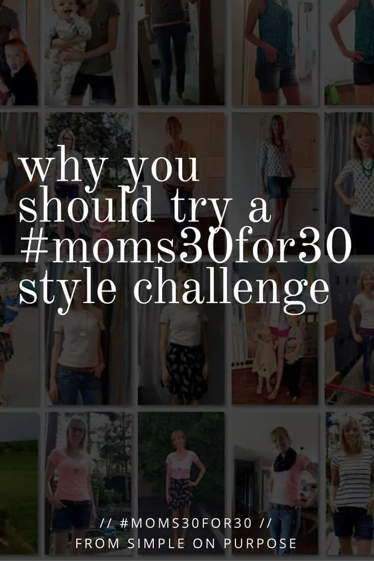Why You Should Try a #moms30for30 Style Challenge
