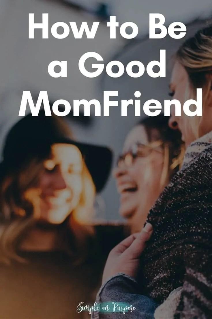 be a good momfriend